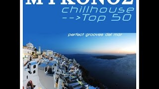 Various Artists - Mykonos Chillhouse Top 50 (perfect grooves del mar) (Manifold Records) [Full A...