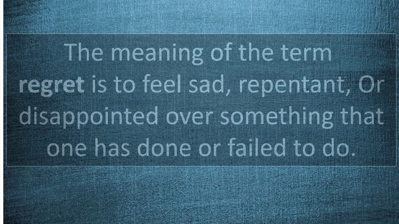 What Is Meaning Of Regret - YouTube