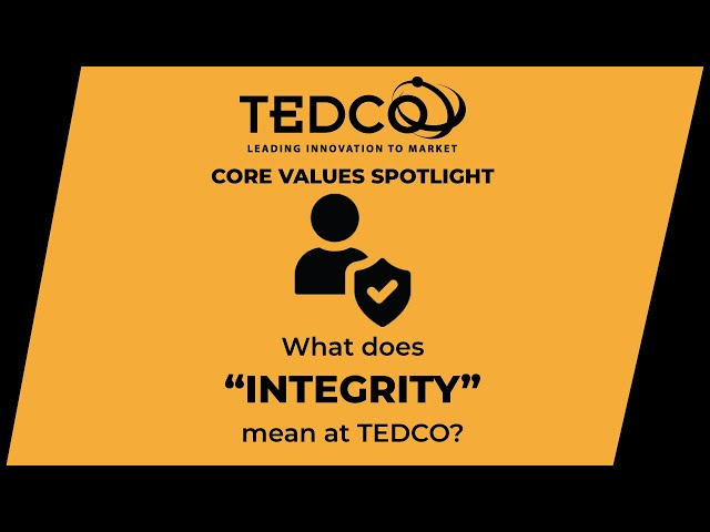 TEDCO's Core Values: Integrity