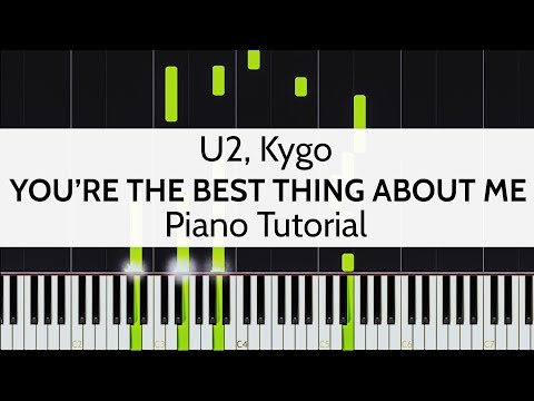 You're the Best Thing About Me - U2, Kygo Piano Tutorial by Niko Kotoulas