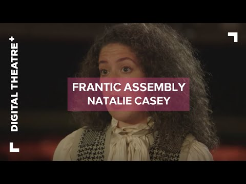 Natalie Casey    Things I Know To Be True  Frantic Assembly  Digital Theatre