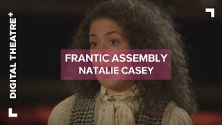 Natalie Casey - Interview | Things I Know To Be True | Frantic Assembly | Digital Theatre+