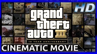Grand Theft Auto III - 10 Year Anniversary - Cinematic Movie (1080p HD)