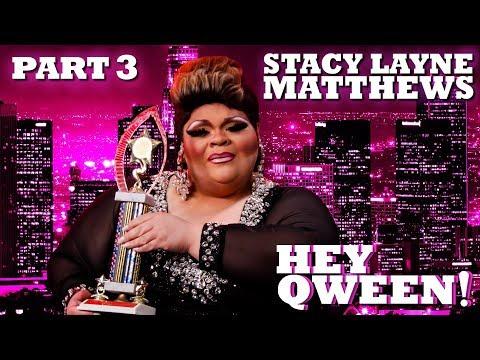 STACY LAYNE MATTHEWSon Hey Qween! - Part 3