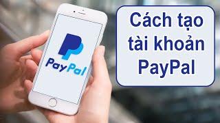 Cách tạo tài khoản PayPal trên điện thoại | Đăng ký PayPal 2020