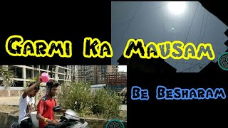 GARMI KA MAUSAM (THINGS HAPPEN IN SUMMER)