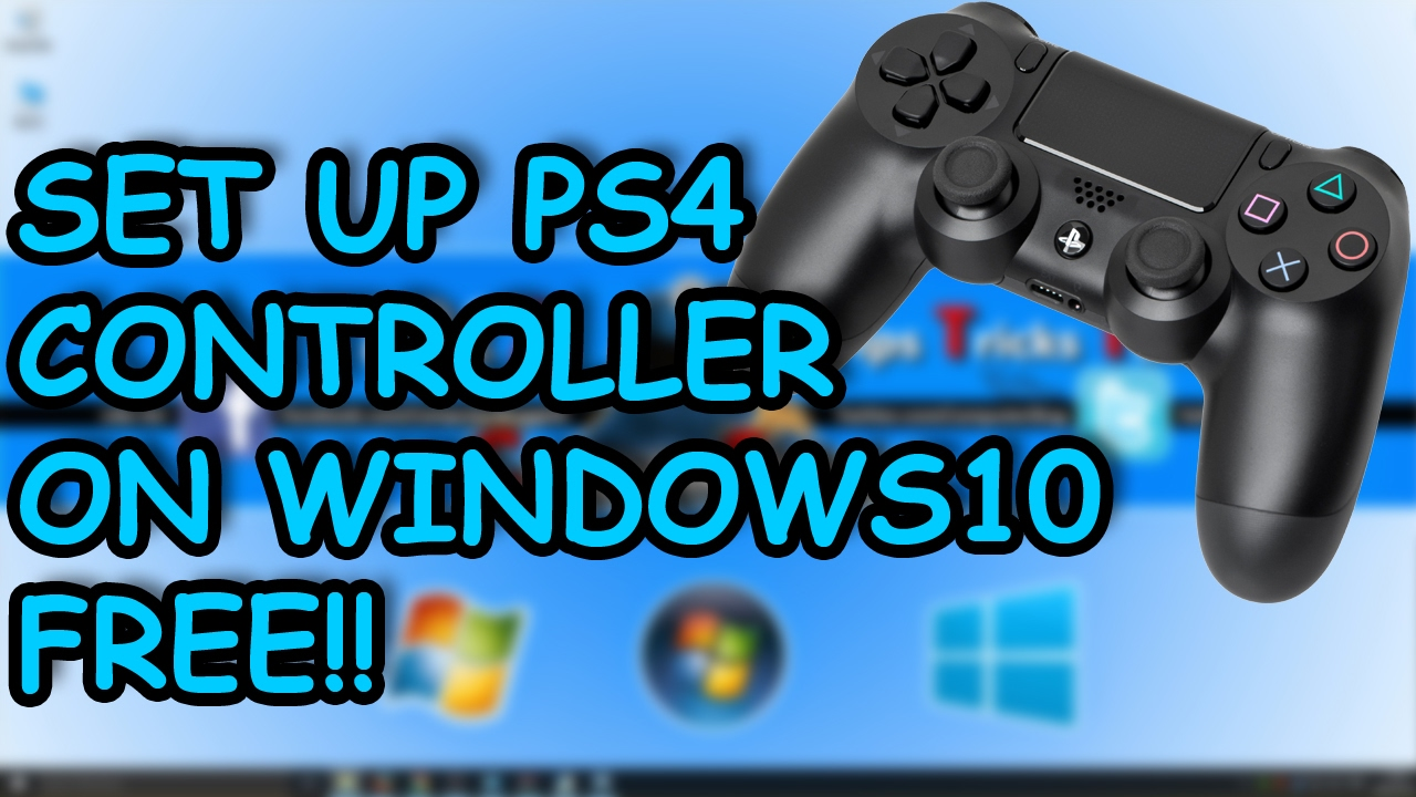 How to Connect PS4 Controller to Windows 10, 8 1 OR 7 PC - 2017 (Easiest  Way)