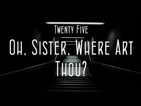 Survey Corpse - Episode Twenty Five: Oh, Sister, Where Art Thou? Pt.1