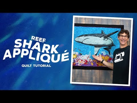 Make A Reef Shark Applique Quilt With Rob!