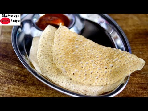 khapli-dosa-recipe---healthy-recipes-for-weight-loss---diabetic-diet-recipes-|-skinny-recipes