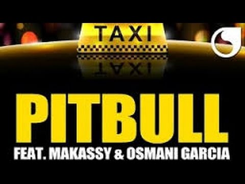 Pitbull feat Makassy & Osmani Garcia  - El Taxi (Lyrics) mp3