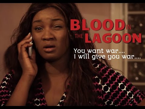 Blood In The Lagoon -- Official Trailer(2016), Nigeria | Filmone Distribution