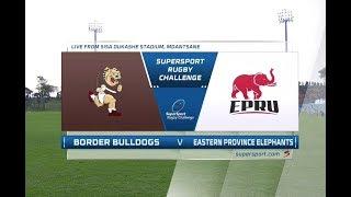 SuperSport Rugby Challenge - Border Bulldogs vs EP Elephants