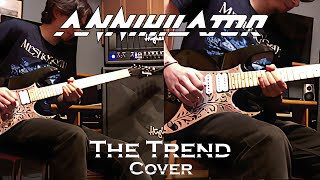 ANNIHILATOR | The Trend | Full Guitar Cover