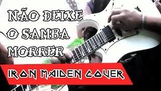 Não deixe o samba morrer - Iron Maiden cover (by Konversão)