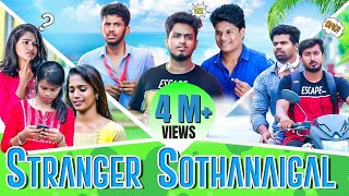 Stranger Sothanaigal | Annoying Things