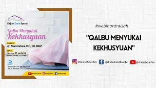 Download Qalbu Menyukai Kekhusyu'an - dr. Aisah Dahlan, CHt., CM.NLP
