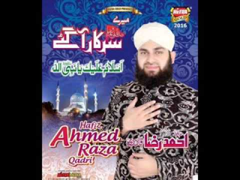 AYA NA HOGA IS TARHA BY HAFIZ AHMED RAZA QADRI NEW ALBUM 2015 2016