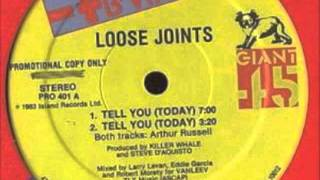 "Loose Joints - Tell You (Today) (Original 12"" Vocal)"