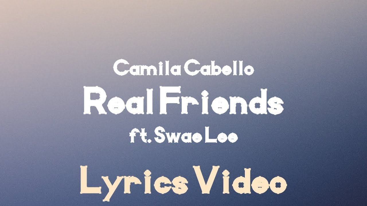 Camila Cabello - Real Friends (Lyrics) 🎤 ft. Swae Lee