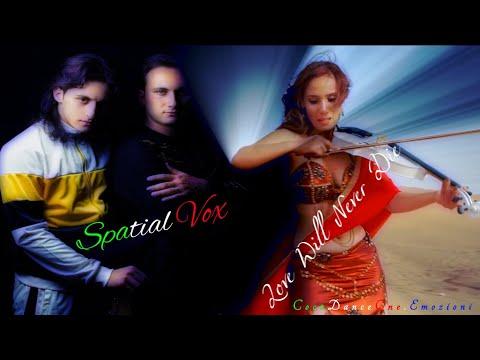 Spatial Vox - Love Will Never Die  