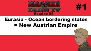 HOI4 - Road to 56 - Austria goes for Eurasia! - Part 1