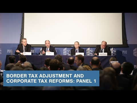 Border Tax Adjustment and Corporate Tax Reforms: Panel 1