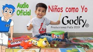 Godfy Niños Como Yo Audio Oficial con Letra