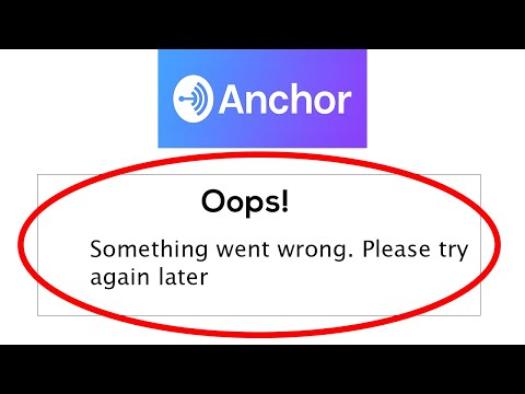 Fix Anchor App Oops Something Went Wrong Error Please Try Again Later Problem Solved