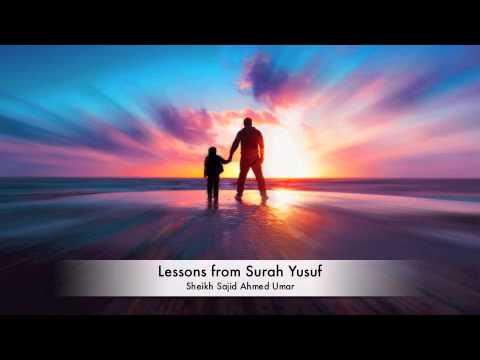 Lessons from Surah Yusuf - Sheikh Sajid Ahmed Umar