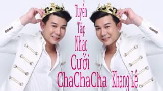 Tuyển Tập ChaChaCha Nhạc Cưới | Khang Lê