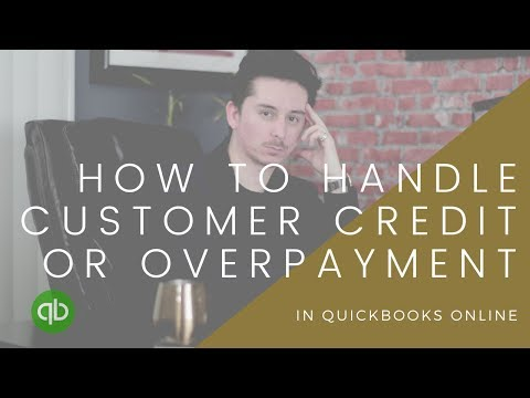 How to handle a Customer Credit or Overpayment in Quickbooks Online