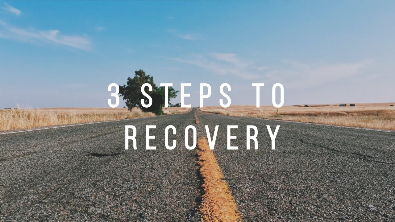 3 Steps to Recovery from a Mental Health or Addiction concern.