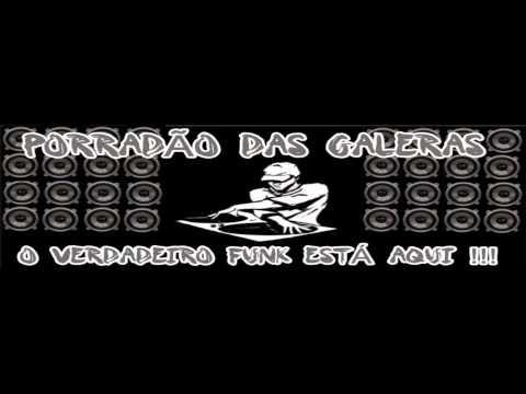 PORRADAO DAS GALERAS - SEQUENCIA RAP'S CLASSICOS ANTIGOS