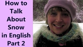 Learn English Conversation Online Teacher, Snow~Part 3, Present Perfect Continuous