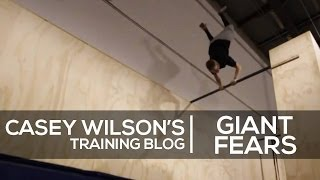 Casey Wilson Training Blog 4 - Giant Fears