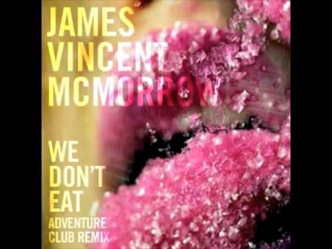 James Vincent McMorrow - We Don't Eat (Adventure Club Dubstep Remix)