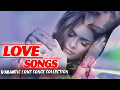 Best Romantic Love Songs Playlist 2018  - Greatest Old Beautiful Love Songs Collection