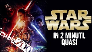 STAR WARS IN 2 MINUTI - EPISODIO #7