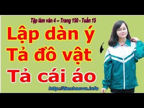 Tập Làm Văn 4 Trang 150 | Luyện Tập Lập Dàn ý Tả Cái áo Em Mặc đến Trường Tuần 15