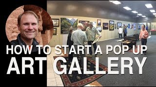 How To Start A Pop Up Art Gallery To Sell Your Art