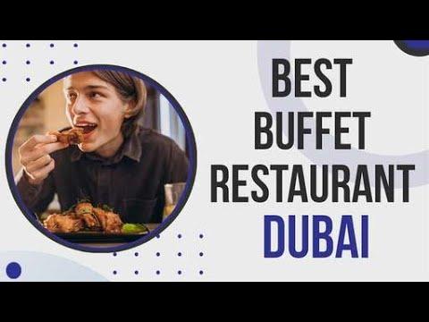 Best Buffet Restaurant in Dubai
