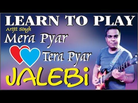 Mera Pyar Tera Pyar - Arijit Singh I Guitar Tabs & Chords lesson In Hindiby VJ Guitar Tutorials