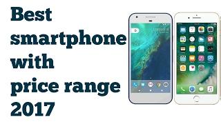 Top Best Smartphone Under Price Range  March 2017