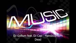 DJ Gollum feat DJ Cap  HandzUp Isn39;t Dead