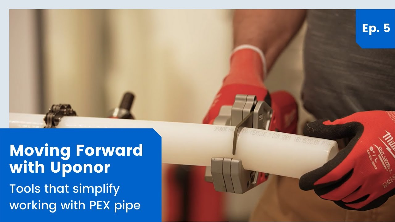 Moving Forward with Uponor | Ep 5. Tools that simplify working with PEX pipe