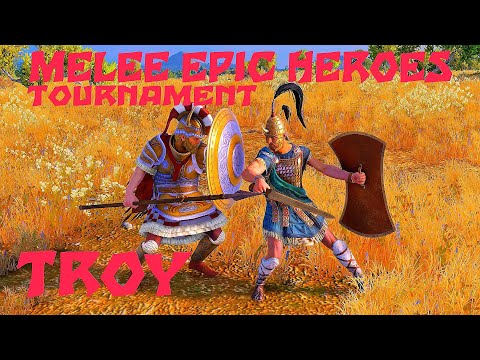 Melee Epic Heroes Tournament. Total War Saga: Troy |