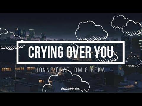 HONNE - Crying Over You ◐ (feat. BTS RM, BEKA) Lyrics