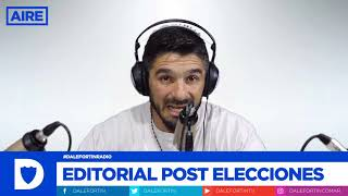 #dalefortinRADIO Editorial Post Elecciones