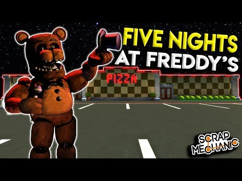 FIVE NIGHTS AT FREDDYS PIZZERIA 20!   Scrap Mechanic Creations Gameplay  FNAF Build
